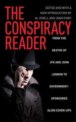 Conspiracy Reader: From the Deaths of JFK and John Lennon to Government-Sponsored Alien Cover-Ups