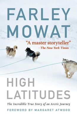 High Latitudes: The Incredible True Story of an Arctic Journey