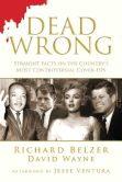 Book Cover Image. Title: Dead Wrong:  Straight Facts on the Country's Most Controversial Cover-Ups, Author: Richard Belzer
