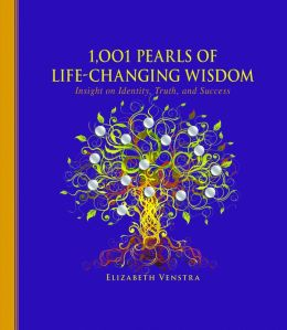 1,001 Pearls of Life-Changing Wisdom: Insight on Identity, Truth, and Success