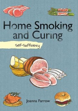 Home Smoking and Curing: Self-Sufficiency