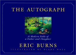 Autograph, The: A Modern Fable of a Father and Daughter