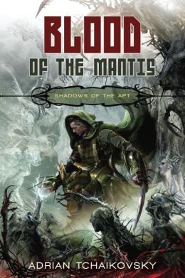 Blood of the Mantis (Shadows of the Apt Series #3)