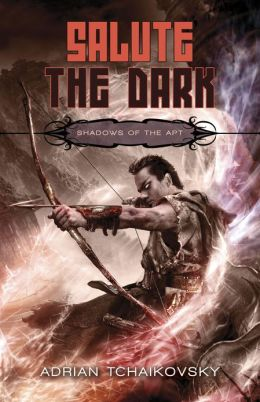 Salute the Dark (Shadows of the Apt Series #4)