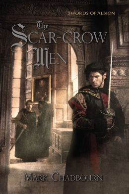 The Scar-Crow Men (Swords of the Albion Series #2)