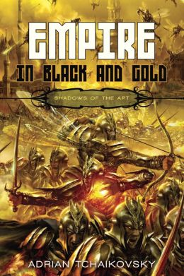 Empire in Black and Gold (Shadows of the Apt Series #1)