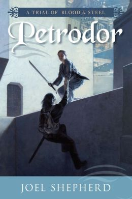 Petrodor (Trial of Blood and Steel Series #2)