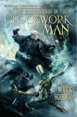 The Curious Case of the Clockwork Man (Burton and Swinburne Series #2)