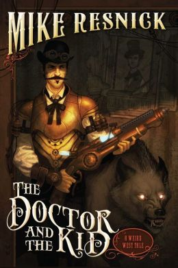 The Doctor and the Kid (Weird West Tale #2)