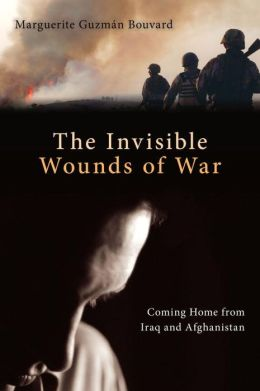 Invisible Wounds of War: Coming Home from Iraq and Afghanistan