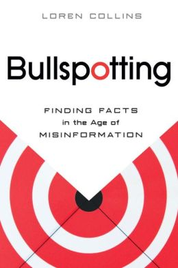 Bullspotting: Finding Facts in the Age of Misinformation