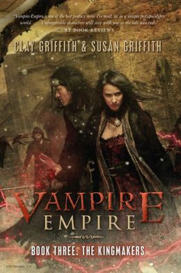 The Kingmakers (Vampire Empire Series #3)