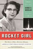 Book Cover Image. Title: Rocket Girl:  The Story of Mary Sherman Morgan, America's First Female Rocket Scientist, Author: George D. Morgan