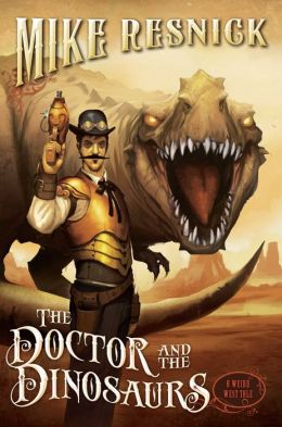 The Doctor and the Dinosaurs (Weird West Tale #4)