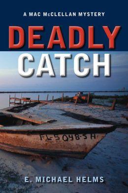Deadly Catch: A Mac McClellan Mystery