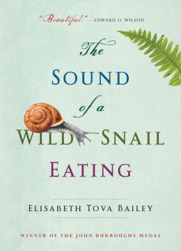 The Sound of a Wild Snail Eating: A True Story
