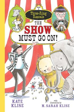 The Show Must Go On! (Three-Ring Rascals Series #1)