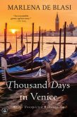 Book Cover Image. Title: A Thousand Days in Venice:  An Unexpected Romance, Author: Marlena de Blasi