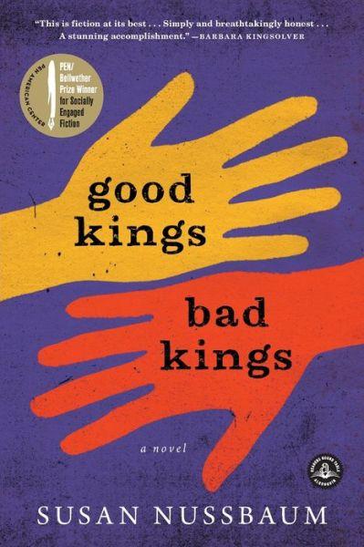 Good Kings Bad Kings: A Novel