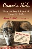 Book Cover Image. Title: Comet's Tale:  How the Dog I Rescued Saved My Life, Author: Steven Wolf