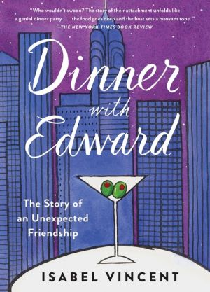 Dinner with Edward: The Story of a Remarkable Friendship