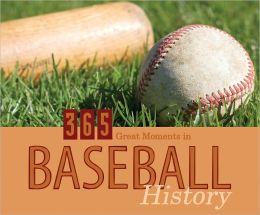 365 Great Moments in Baseball History