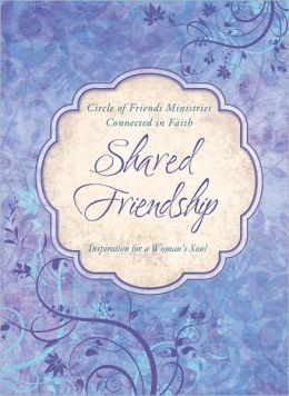 Shared Friendship: Inspiration for a Woman's Heart