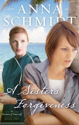 A Sister's Forgiveness (Women of Pinecraft Series #2)