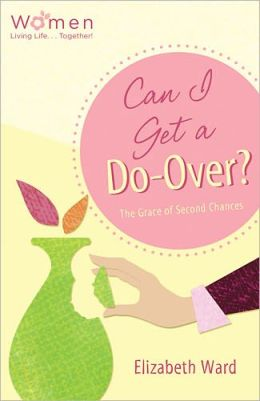Can I Get a Do-Over?: The Grace of Second Chances