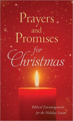 Prayers & Promises for Christmas: Biblical Encouragement for the Holiday Season