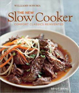 The New Slow Cooker (Williams-Sonoma): Comfort Classics Reinvented