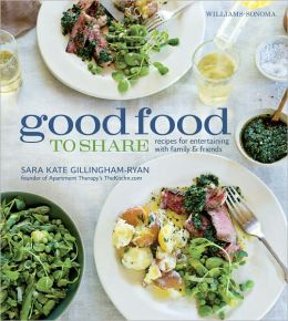 Good Food to Share: Recipes for Entertaining with Family and Friends