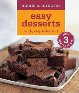 Meals in Minutes: Easy Desserts: Quick, Easy & Delicious