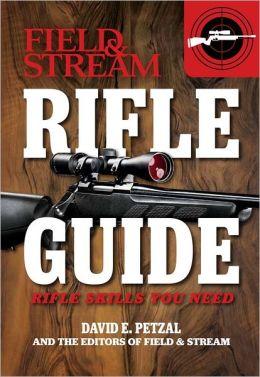 Rifle Guide (Field & Stream): Rifle Skills You Need