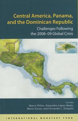 Central America, Panama, and the Dominican Republic : Challenges Following the 2008-09 Global Crisis