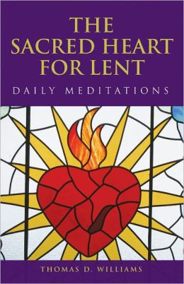 The Sacred Heart for Lent: Daily Meditations