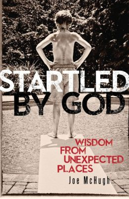Startled by God: Wisdom from Unexpected Places