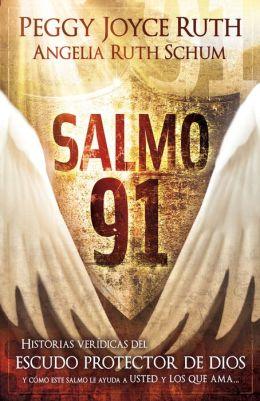 Salmo 91: Historias verídicas del escudo protector de Dios y cómo este Salmo le ayuda a usted y los que ama