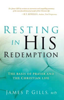 Resting in His Redemption: The Basis of Prayer and the Christian Life