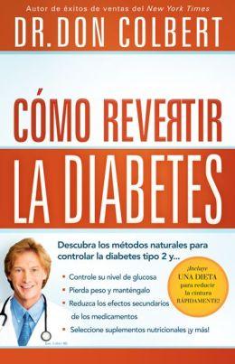 Como revertir la diabetes: Descubra los metodos naturales