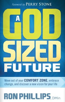 A God-Sized Future: Move Out of Your Comfort Zone, Embrace Change, and Discover a New Vision for Your Life