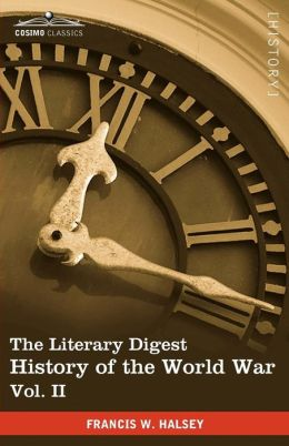 The Literary Digest History Of The World War, Vol. Ii (In Ten Volumes, Illustrated)