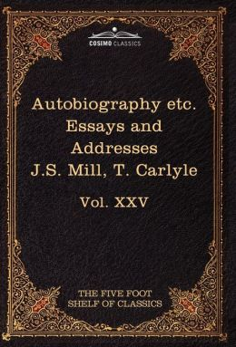 Autobiography Of J.S. Mill & On Liberty; Characteristics, Inaugural Address At Edinburgh & Sir Walter Scott
