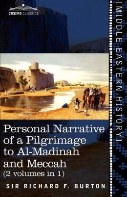 Personal Narrative Of A Pilgrimage To Al-Madinah And Meccah (2 Volumes In 1)