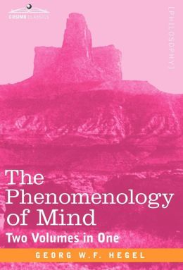 The Phenomenology Of Mind (Two Volumes In One)