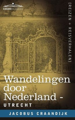 Wandelingen door Nederland: Utrecht