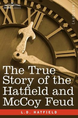 The True Story of the Hatfield and McCoy Feud