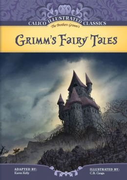 Grimm's Fairy Tales (Calico Illustrated Classics Series)
