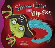Showtime for Flip-Flop (Flip-Flop Adventure Series)