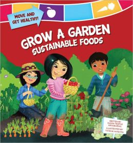 Grow a Garden: Sustainable Foods